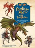 Fantasy Art Templates: Ready-made Artwork to Copy, Adapt, Trace, Scan & Paint
