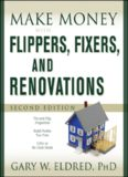 Make Money with Flippers, Fixers, and Renovations (Make Money in Real Estate)
