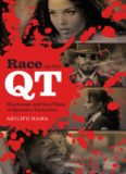 Race on the QT: Blackness and the Films of Quentin Tarantino