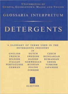 Detergents: A glossary of terms used in the detergents industry in English, French, Spanish, Italian, Portuguese, German, Dutch, Swedish, Danish, Norwegian, Russian, Polish, Finnish, Czech, Hungarian, Romanian, Greek, Turkish, Japanese