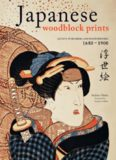 Japanese Woodblock Prints: Artists, Publishers and Masterworks, 1680–1900