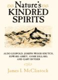 Nature's Kindred Spirits: Aldo Leopold, Joseph Wood Krutch, Edward Abbey, Annie Dillard, and Gary