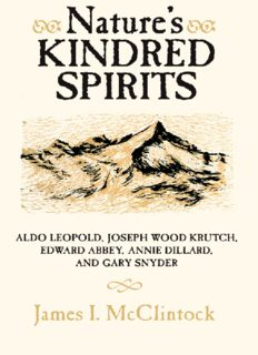 Nature's Kindred Spirits: Aldo Leopold, Joseph Wood Krutch, Edward Abbey, Annie Dillard, and Gary Snyder