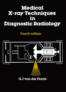 Medical X-Ray Techniques in Diagnostic Radiology: A Textbook for Radiographers and Radiological Technicians