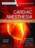 Kaplan's Cardiac Anesthesia: In Cardiac and Noncardiac Surgery, 7e