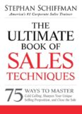 The ultimate book of sales techniques : 75 ways to master cold calling, sharpen your unique selling