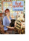 Fast, Fat Quarter Baby Quilts With M'liss Rae Hawley: Make Darling Doll, Infant, & Toddler Quilts - Bonus Layette Set