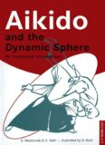 Adele Westbrook's and Oscar Ratti's 'Aikido and the Dynamic Sphere (An Illustrated Introduction)'