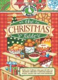 The Christmas Table: Make Your Holidays Extra Special With Our Abundant Collection of Delicious Seasonal Recipes, Creative Tips and Sweet Memories
