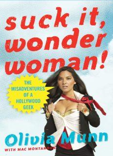 Suck It, Wonder Woman!: The Misadventures of a Hollywood Geek