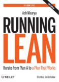 Running Lean: Iterate from Plan A to a Plan That Works. 2nd edition
