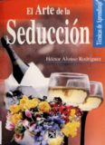El arte de la seduccion / The Art of Seduction (Tecnicas De Aprendizaje / Learning Techniques)