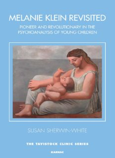 Melanie Klein Revisited: Pioneer and Revolutionary in the Psychoanalysis of Young Children