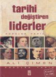 Ali Çimen - Tarihi Değiştiren Liderler