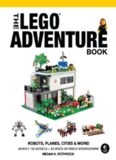 The LEGO Adventure Book. Vol. 3: Robots, Planes, Cities & More!