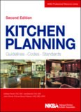 Kitchen Planning  Guidelines, Codes, Standards (NKBA Professional Resource Library)