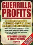 Guerrilla Profits: 10 Powerful Strategies to Increase Cashflow, Boost Earnings & Get More Business (Guerilla Marketing Press)