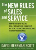 The new rules of sales and service : how to use agile selling, real-time customer engagement, big data, content, and storytelling to grow your business