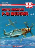 North American P-51 Mustang Cz.1 (AJ-Press Monografie Lotnicze 55)