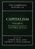 The Cambridge history of capitalism. Volume 2: The spread of capitalism from 1848 to the present.