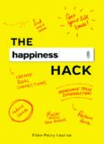 The Happiness Hack: How to Take Charge of Your Brain and Program More Happiness into Your Life