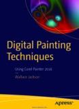 Digital Painting Techniques: Using Corel Painter 2016
