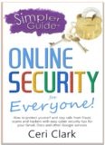 A simpler guide to online security for everyone : how to protect yourself and stay safe from fraud, scams and hackers with easy cyber security tips for your Gmail, Docs and other Google services