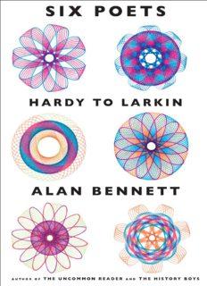 Six poets : Hardy to Larkin : an anthology