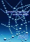 Corpus Linguistics and the Web (Language & Computers 59) (Language & Computers: Studies