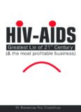 HIV-AIDS : Greatest Lie of 21 Century and the most profitable business