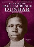 The Life of Paul Laurence Dunbar. Portrait of a Poet