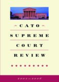 Cato Supreme Court Review, 2005-2006 (Cato Supreme Court Review)