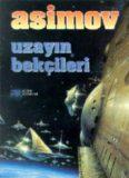 Uzayın Bekçileri - Isaac Asimov