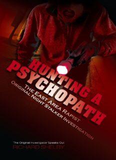 Hunting a Psychopath: The East Area Rapist / Original Night Stalker Investigation