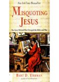 Misquoting Jesus: The Story Behind Who Changed the Bible and Why