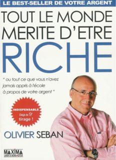 Tout le monde merite d'etre riche : Ou tout ce que vous n'avez jamais appris a l'ecole a propos de votre argent