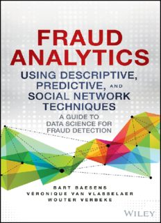 Fraud analytics using descriptive, predictive, and social network techniques : a guide to data science for fraud detection