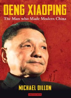 Deng Xiaoping: The Man who Made Modern China by Michael Dillon