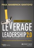 A Principal Manager's Guide to Leverage Leadership 2.0 : How to Build Exceptional Schools Across