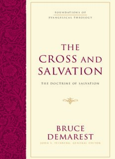 The Cross and Salvation: The Doctrine of Salvation (Foundations of Evangelical Theology)