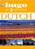 DK Hugo in 3 Months Dutch Beginner's Language Course