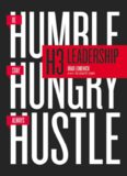 H3 leadership : be humble : stay hungry : always hustle