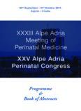XXXIII Alpe Adria Meeting of Perinatal Medicine XXV Alpe Adria Perinatal Congress