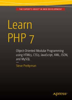 Learn PHP 7: Object Oriented Modular Programming using HTML5, CSS3, JavaScript, XML, JSON, and MySQL