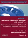 Advanced Numerical Methods with Matlab 2: Resolution of Nonlinear, Differential and Partial Differential Equations
