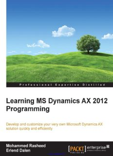 Learning MS Dynamics AX 2012 Programming: Develop and customize your very own Microsoft Dynamics AX solution quickly and efficiently