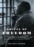 Gospel of Freedom: Martin Luther King, Jr.'s Letter from Birmingham Jail and the Struggle