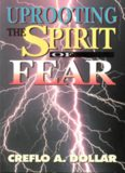 Uprooting the Spirit of Fear