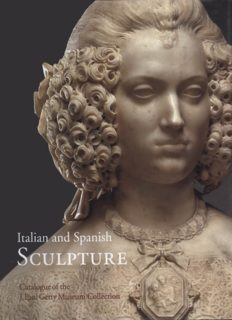 Italian and Spanish Sculpture  Catalogue of the J. Paul Getty Museum Collection
