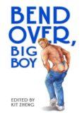 Bend Over Big Boy
